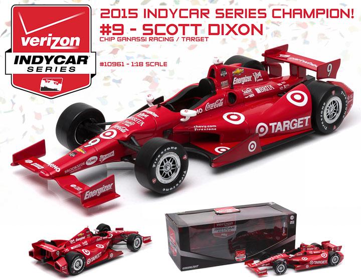 10961 - 1:18 2015 #9 Scott Dixon / Chip Ganassi Racing, Target - 2015 #9 Scott Dixon / Chip Ganassi Racing, Target